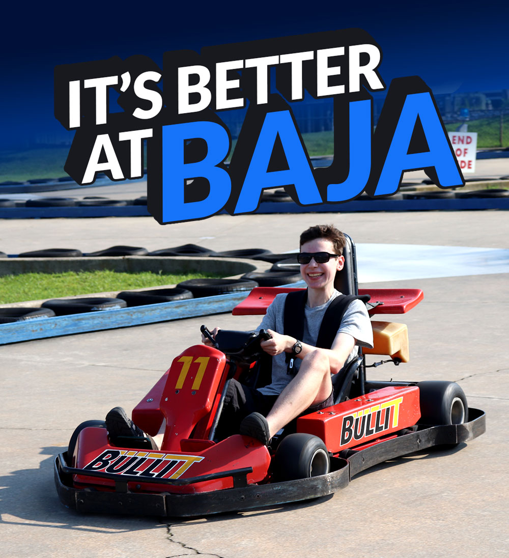 It's better at baja. Photo of Kid in red Go-Kart